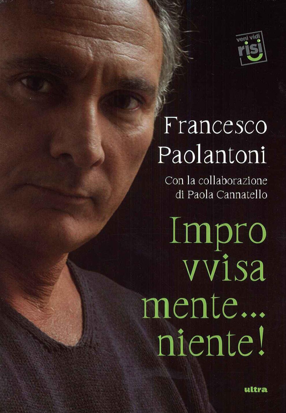 """""""Improvvisamente…niente!""""(edizioni Ultra): il libro di Francesco Paolantoni sarà presentato presso la Galleria Par'bleu di Aversa giovedì 16 maggio"""
