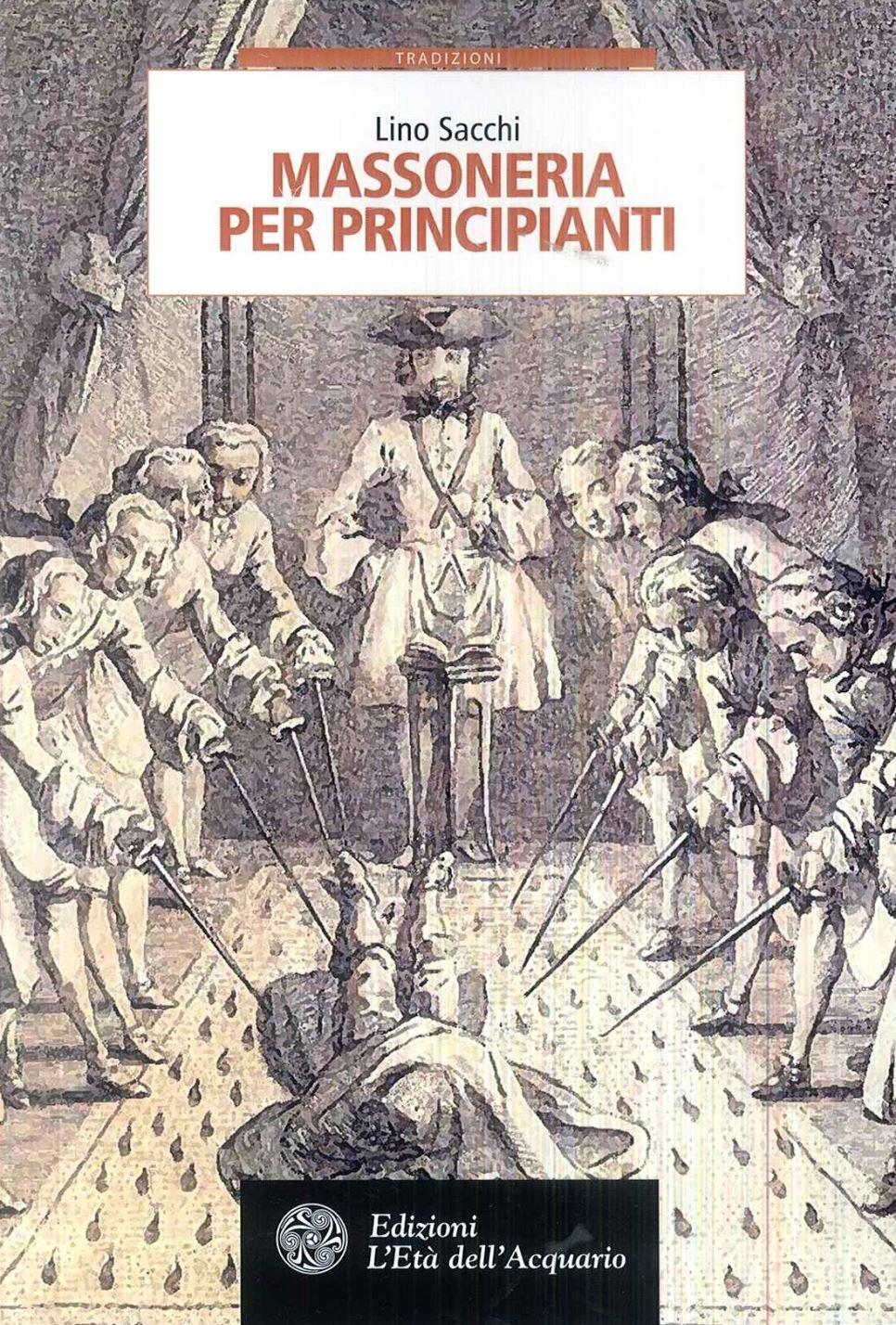 Frasi Di Natale Massoniche.Massoneria Per Principianti 3 Ed Lino Sacchi Eta Dell