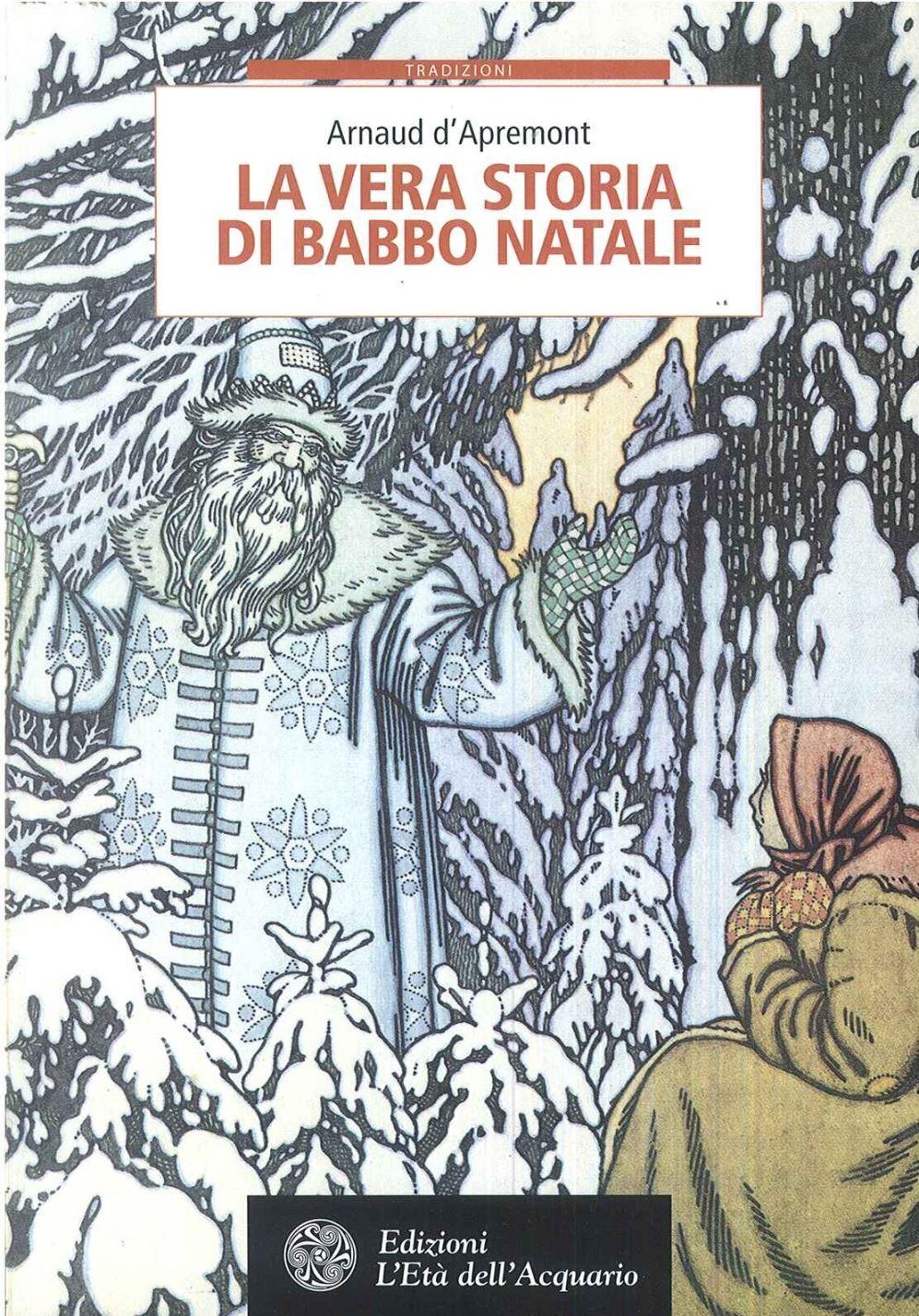 La Storia Vera Di Babbo Natale.La Vera Storia Di Babbo Natale 2 Ed Arnaud D Apremont Eta