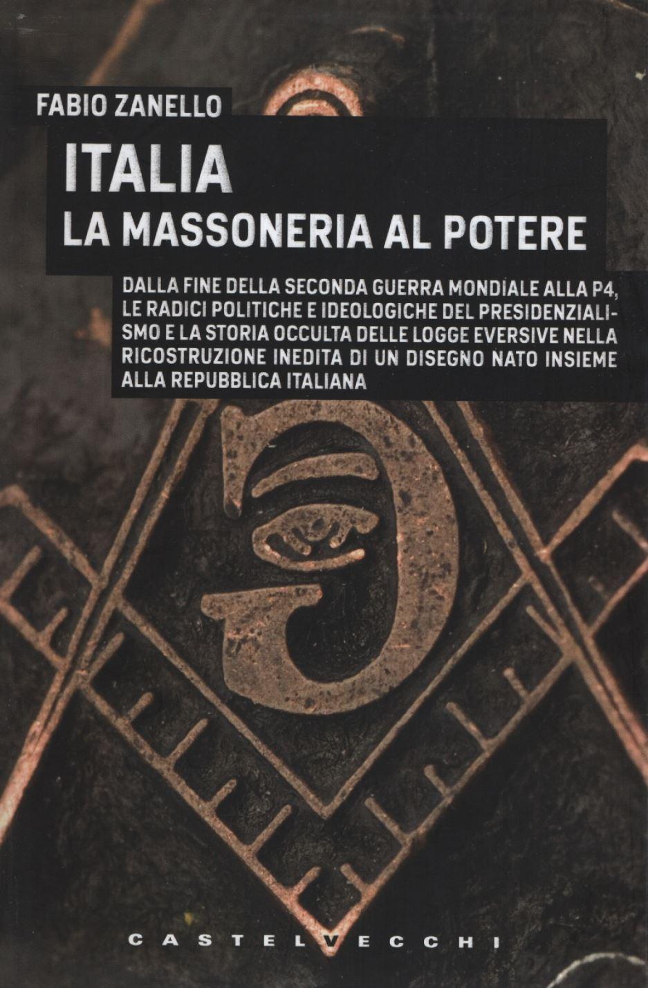 Frasi Di Natale Massoniche.Italia La Massoneria Al Potere Fabio Zanello Alberto