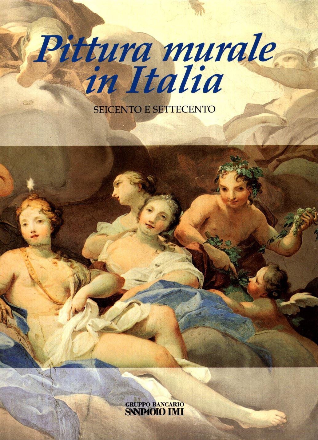 Pittura Murale In Italia Seicento E Settecento - Mina ...