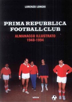 PRIMA REPUBBLICA FOOTBALL CLUB - 9788867766864