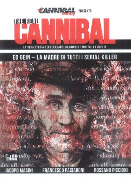THE REAL CANNIBAL #03 - ED GEIN - 9788899413835