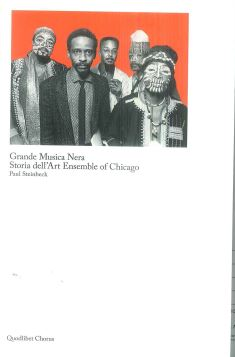 GRANDE MUSICA NERA. STORIA DELL'ART ENSEMBLE OF CHICAGO - 9788822901644