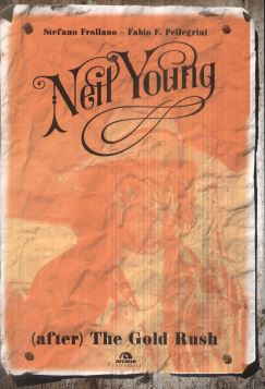 NEIL YOUNG (AFTER) THE GOLD RUSH - 9788862315227