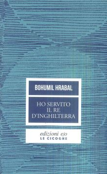 HO SERVITO IL RE D'INGHILTERRA - BOHUMIL HRABAL - 9788866329619