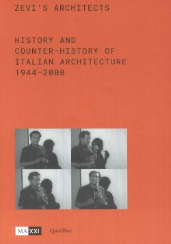 ZEVI'S ARCHITECTS HISTORY AND COUNTER-HISTORY OF ITALIAN ARCHITECTURE 1944-2000 - 9788822902085