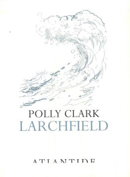 LARCHFIELD - POLLY CLARK - 9788899591236