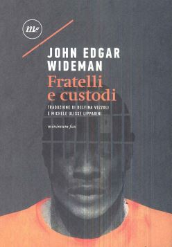FRATELLI E CUSTODI - JOHN EDGAR WIDEMAN - 9788875219659