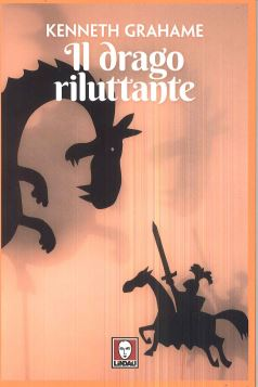 IL DRAGO RILUTTANTE - KENNETH GRAHAME - 9788833530260