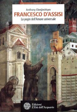FRANCESCO D'ASSISI 2^ ED. - ANTHONY ELENJIMITTAM - 9788833360379