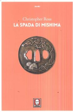 LA SPADA DI MISHIMA - CHRISTOPHER ROSS - 9788833530628