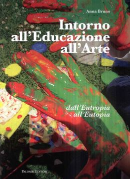 INTORNO ALL'EDUCAZIONE E ALL'ARTE - ANNA BRUNO - 9788860608277