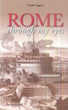 ROME THROUGH MY EYES - CLAUDIA VIGGIANI - 9788860608239