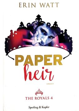 PAPER HEIR. THE ROYALS VOL.4 - ERIN WATT - 9788820064037