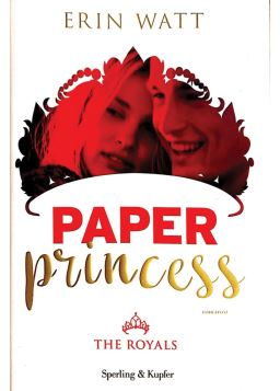 PAPER PRINCESS. THE ROYALS VOL.1 - ERIN WATT - 9788820062286