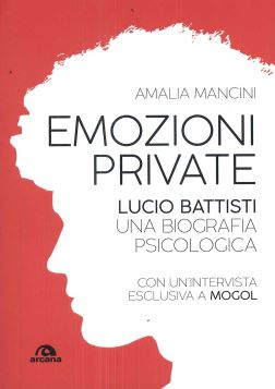 EMOZIONI PRIVATE. LUCIO BATTISTI - AMALIA MANCINI - 9788862316026