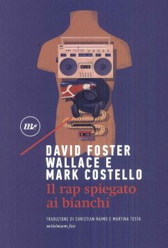 RAP SPIEGATO AI BIANCHI 3A ED. - DAVID FOSTER WALLACE  -MARK COSTELLO - 9788833890562