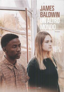 UN ALTRO MONDO - JAMES BALDWIN - 9788860445735