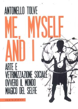 ME,MYSELF AND I - ANTONELLO TOLVE - 9788832826432