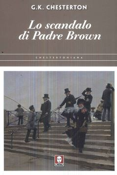 LO SCANDALO DI PADRE BROWN - G.K.CHESTERTON - 9788833531908