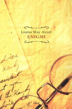 ENIGMI - LOUISA MAY ALCOTT - 9788869937873