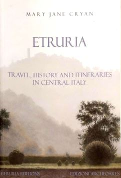 ETRURIA - TRAVEL, HISTORY AND ITINERARIES IN CENTRAL ITALY - 9788896889091