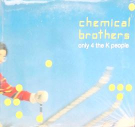 CHEMICAL BROTHERS. ONLY 4 THE K PEOPLE. EDIZ. ITALIANA E INGLESE. CON CD - 9788872264959