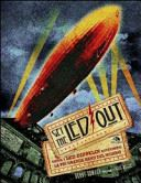 GET THE LED OUT. COME I LED ZEPPELIN DIVENNERO LA PIÙ GRANDE BAND DEL MONDO - 9788862312547