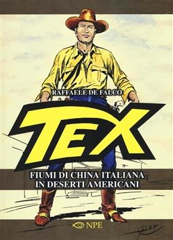 TEX FIUMI DI CHINA ITALIANA IN DESERTI AMERICANI - 9788888893716