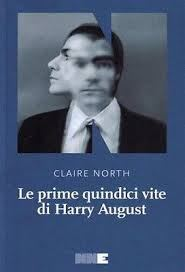 LE PRIME QUINDICI VITE DI HARRY AUGUST - 9788899253028