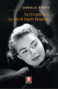 NOTORIOUS. INGRID BERGMAN 2^ ED. - 9788871806990