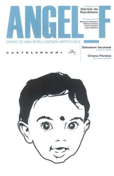 ANGEL F. DIARIO DI UNA INTELLIGENZA ARTIFICIALE - 9788876153426