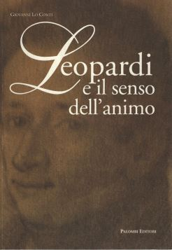 LEOPARDI E IL SENSO DELL'ANIMO - 9788860604248