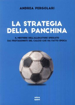 LA STRATEGIA DELLA PANCHINA - 9788867764846