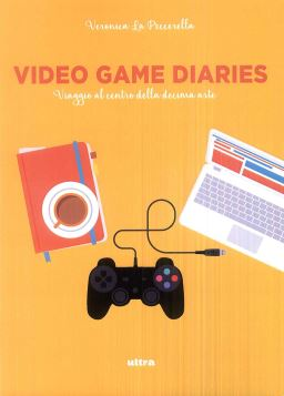 VIDEO GAMES DIARIES - 9788867765324