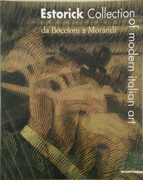 ESTORICK COLLECTION OF MODERN ART. DA BOCCIONI A MORANDI - 9788820215781