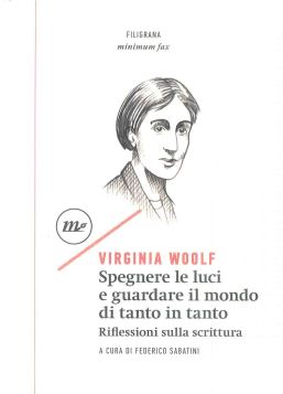 SPEGNERE LE LUCI E GUARDARE... 2A ED. - VIRGINIA WOOLF - 9788875218362