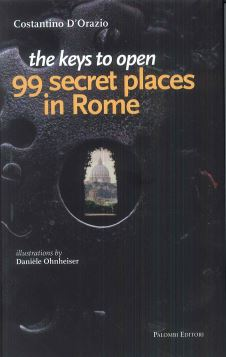 THE KEYS TO OPEN 99 SECRET PLACES IN ROME - 9788860606341