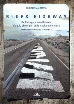 BLUES HIGHWAY. DA CHICAGO A NEW ORLEANS - 9788862314855