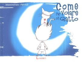 COME FAR VOLARE UN GATTO - 9788896971802