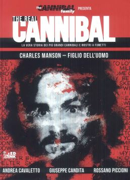 THE REAL CANNIBAL CHARLES MANSON-FIGLIO DELL'UOMO - 9788899413828