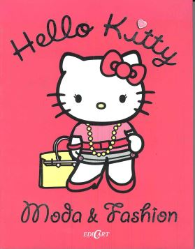 HELLO KITTY. MODA & FASHION - 9788847444287