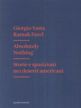 ABSOLUTELY NOTHING. STORIE E SPARIZIONI NEI DESERTI AMERICANI - 9788822900579