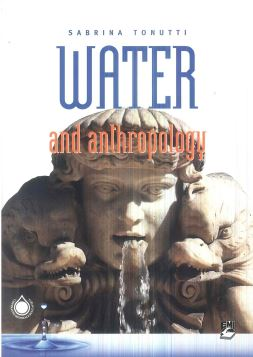 WATER AND ANTHROPOLOGY - 9788830716315