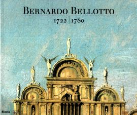 BERNARDO BELLOTTO 1722-1780 - 9788843578184