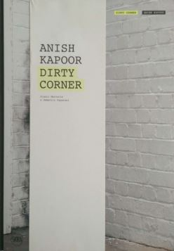 ANISH KAPOOR. DIRTY CORNER - 9788857210605