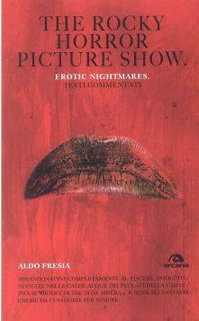 THE ROCKY HORROR PICTURE SHOW. EROTIC NIGHTMARES. TESTI COMMENTATI - 9788862310895