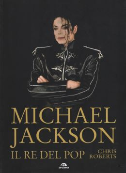 MICHAEL JACKSON. IL RE DEL POP - 9788862310956