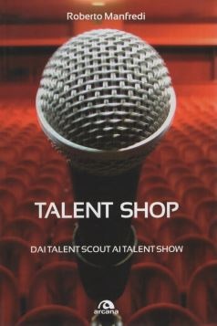 TALENT SHOP. DAI TALENT SCOUT AI TALENT SHOW - 9788862311748